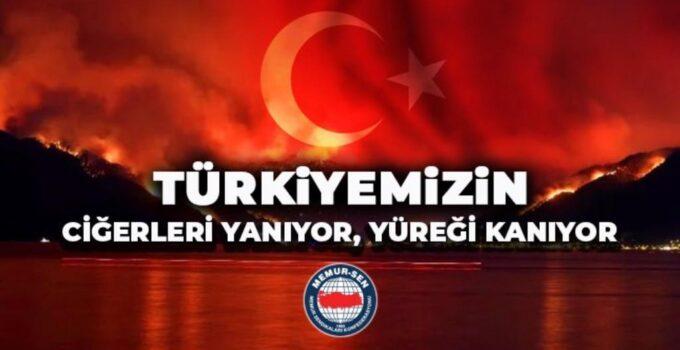 """""""TÜRKİYE'MİZİN CİĞERLERİ YANIYOR, YÜREĞİ KANIYOR"""""""